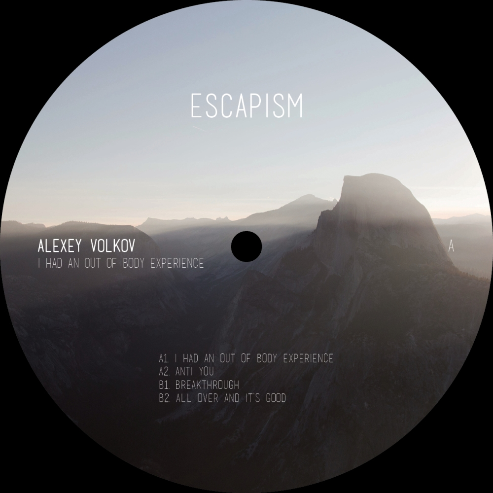 ESCAPISM003 - Alexey Volkov - I Had An Out Of Body Experience - A