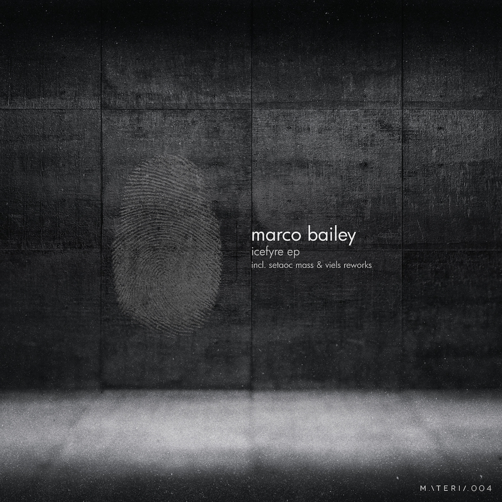 MATERIA004 - Marco Bailey - Icefyre EP