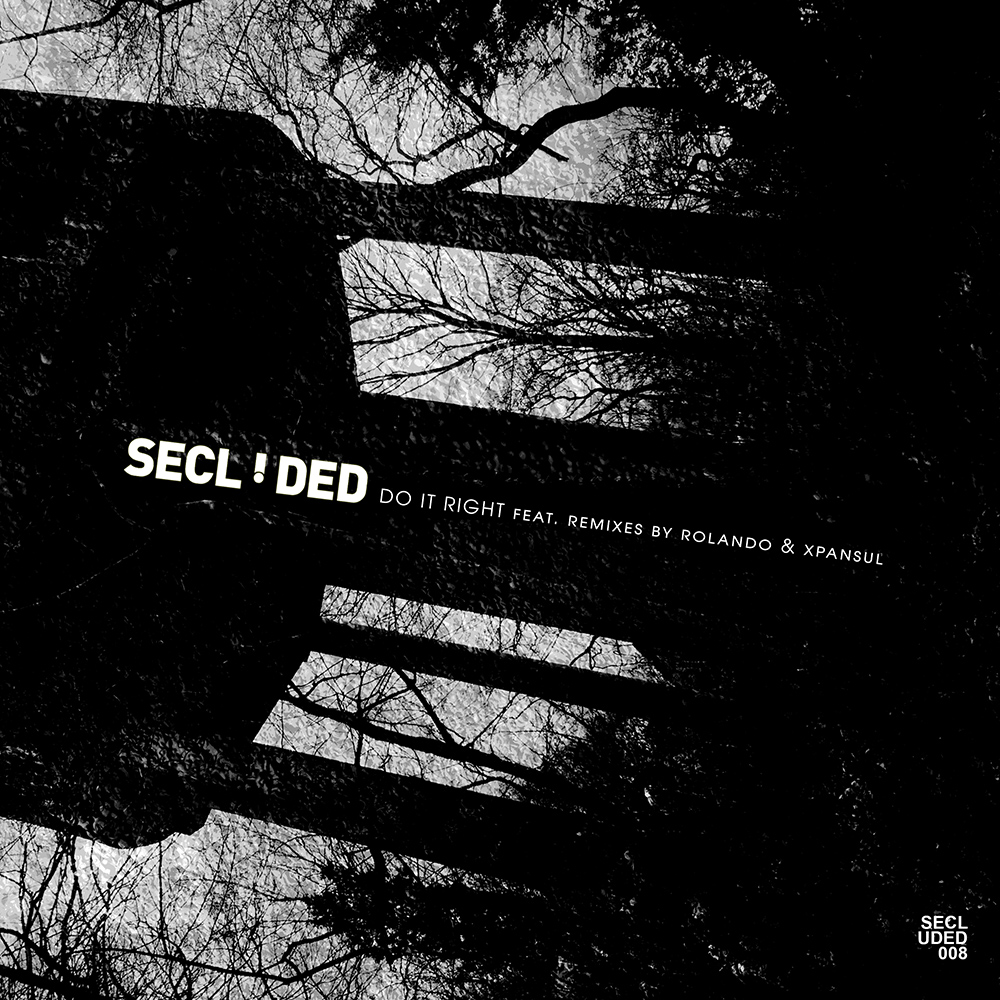 SECLUDED008 - Secluded - Do It Right EP