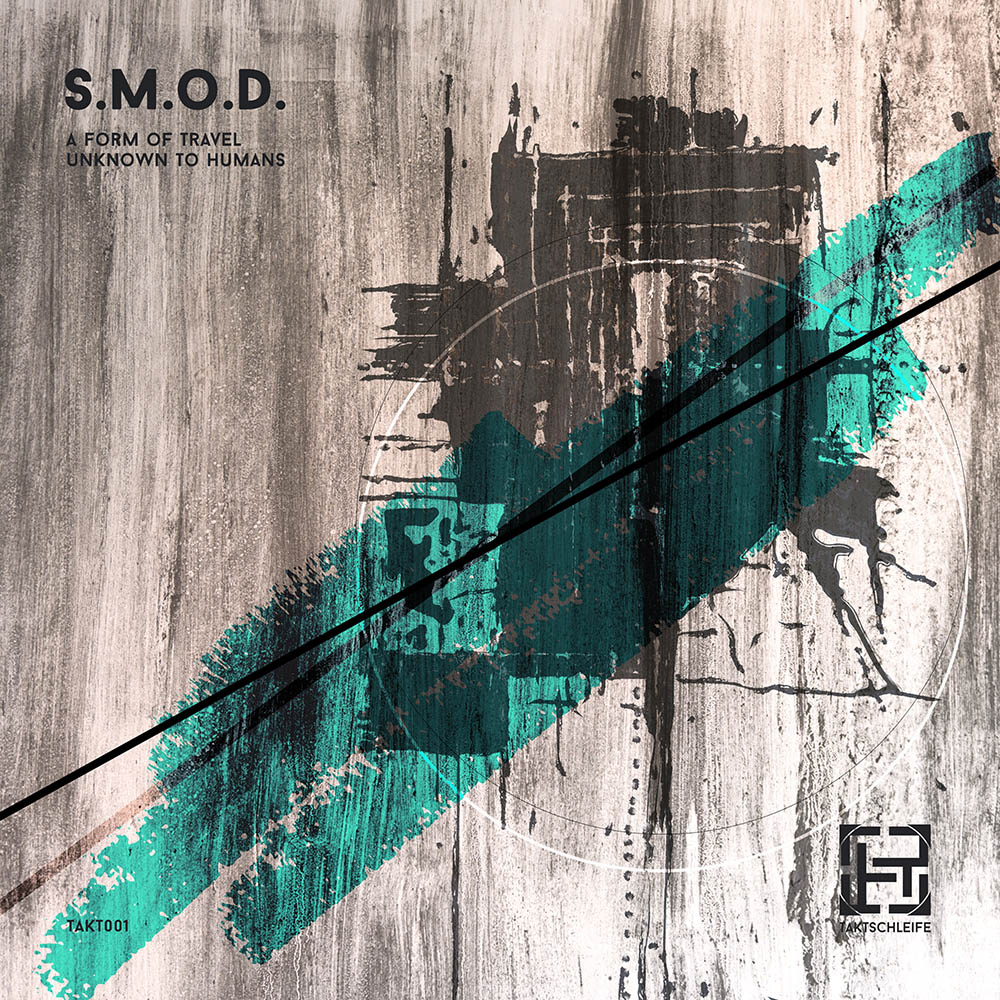 TAKT001 - S.M.O.D. - A Form Of Travel Unknown To Humans